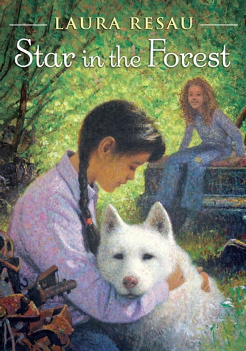 Star in the Forest ebook by Laura Resau