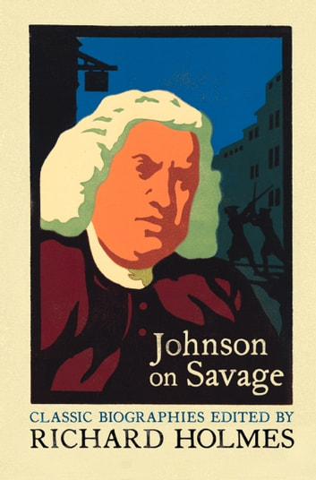 Johnson on Savage: The Life of Mr Richard Savage by Samuel Johnson ebook by Samuel Johnson