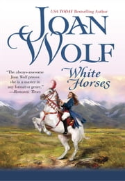 White Horses ebook by Joan Wolf