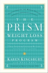 The Prism Weight Loss Program ebook by Karen Kingsbury