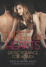 Three of Hearts - Erotic Romance For Women ebook by Kristina Wright,Alison Tyler