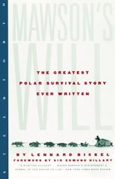 Mawson's Will - The Greatest Polar Survival Story Ever Written ebook by Lennard Bickel