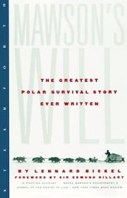 Mawson's Will - The Greatest Polar Survival Story Ever Written ebook by Lennard Bickel,Sir Edmund Hillary