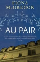 Au Pair ebook by Fiona McGregor