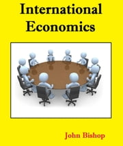 International Economics ebook by John Bishop