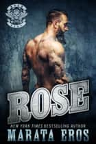 Rose - A Dark Motorcycle Club Romance ebook by Marata Eros