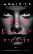 Her Deadly Secrets ebook by Laura Griffin