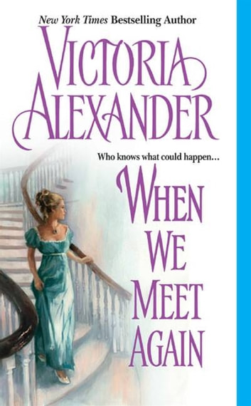 When We Meet Again ebook by Victoria Alexander