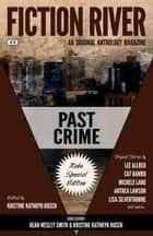 Fiction River: Past Crime - Kobo Special Edition ebook by
