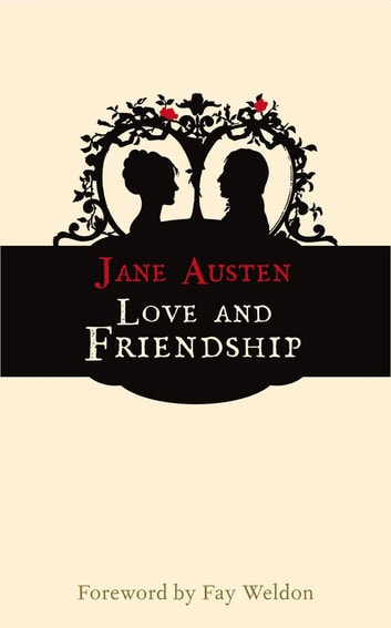 Love and Friendship ebook by Fay Weldon