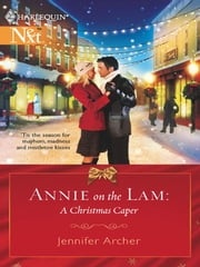 Annie on the Lam: A Christmas Caper ebook by Jennifer Archer