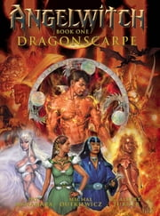 Angelwitch: Book One, Dragonscarpe ebook by Pat McNamara,Michal Dutkiewicz,G. Albert Turner