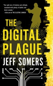 The Digital Plague ebook by Jeff Somers