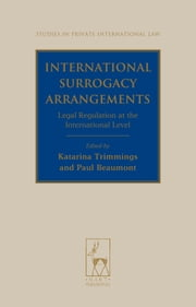 International Surrogacy Arrangements - Legal Regulation at the International Level ebook by Katarina Trimmings,Paul Beaumont
