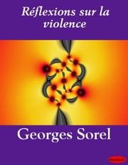 Réflexions sur la violence ebook by Georges Sorel