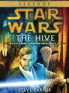 The Hive: Star Wars Legends (Short Story) ebook by Steven Barnes