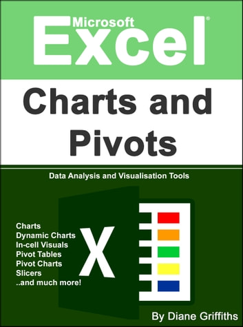 Microsoft Excel Charts and Pivots ebook by Diane Griffiths
