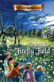 Beyond the Firefly Field ebook by R.E. Munzing
