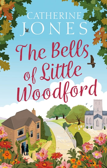 The Bells of Little Woodford ebook by Catherine Jones