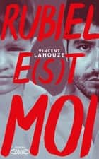 Rubiel e(s)t moi eBook by Vincent Lahouze
