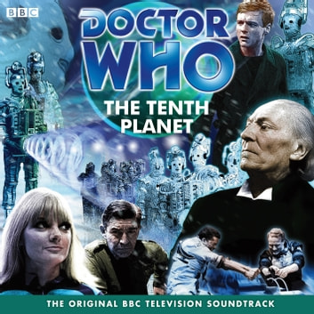 Doctor Who: The Tenth Planet (TV Soundtrack) audiobook by Gerry Davis,Kit Pedler