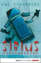 Die Sirius-Verschwörung - Thriller ebook by Uwe Schomburg