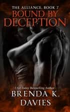 Bound by Deception (The Alliance, Book 7) ebook by Brenda K. Davies