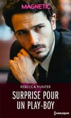 Surprise pour un play-boy ebook by