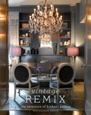 Vintage Remix - The Interiors of Kishani Perera ebook by Kishani Perera, Molly Sims, Gary Oldman