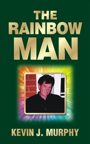 The Rainbow Man ebook by Kevin J. Murphy