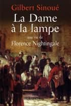La Dame à la lampe - Une vie de Florence Nightingale ebook by Gilbert Sinoué