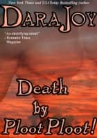 Death by Ploot Ploot! ebook by Dara Joy