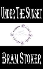 Under the Sunset ebook by Bram Stoker