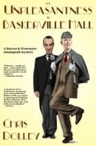 The Unpleasantness at Baskerville Hall ebook by