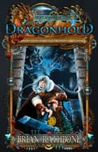 Dragonhold - Young Adult Epic Fantasy ebook by