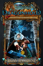 Dragonhold - Young Adult Epic Fantasy ebook by Brian Rathbone