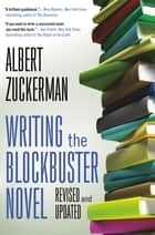 Writing the Blockbuster Novel ebook by Albert Zuckerman