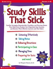 Study Skills That Stick: Surefire Strategies, Reproducible Checklists, and Planning Sheets That Help Every Student Get Organized, Stay Focused, and Be ebook by Nuzum, Margaret