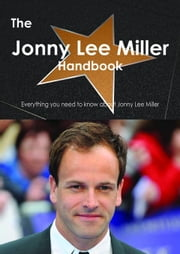 The Jonny Lee Miller Handbook - Everything you need to know about Jonny Lee Miller ebook by Smith, Emily