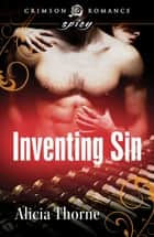 Inventing Sin ebook by Alicia Thorne