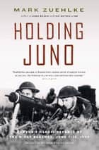 Holding Juno ebook by Mark Zuehlke