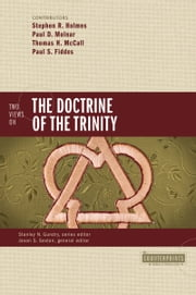 Two Views on the Doctrine of the Trinity ebook by Stephen R. Holmes,Paul D. Molnar,Thomas H. McCall,Paul Fiddes,Stanley N. Gundry,Jason S. Sexton
