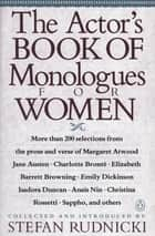 The Actor's Book of Monologues for Women ebook by Various, Stefan Rudnicki