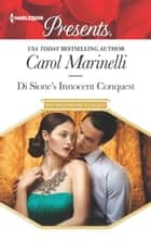 Di Sione's Innocent Conquest - An Emotional and Sensual Romance ebook by Carol Marinelli