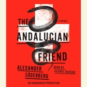 The Andalucian Friend - A Novel audiobook by Alexander Soderberg