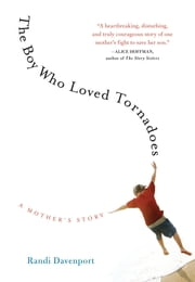 The Boy Who Loved Tornadoes ebook by Randi Davenport
