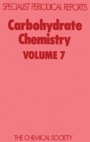 Carbohydrate Chemistry: Volume 7 ebook by Brimacombe, J S