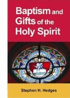 Baptism and Gifts of the Holy Spirit ebook by Stephen Hedges