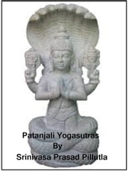 Patanjali Yogasutras ebook by Srinivasa Prasad Pillutla