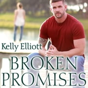Broken Promises audiobook by Kelly Elliott